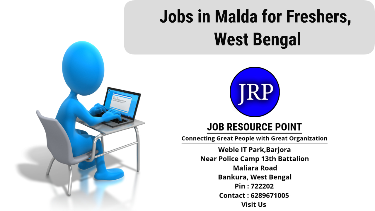 Jobs in Malda for Freshers, West Bengal