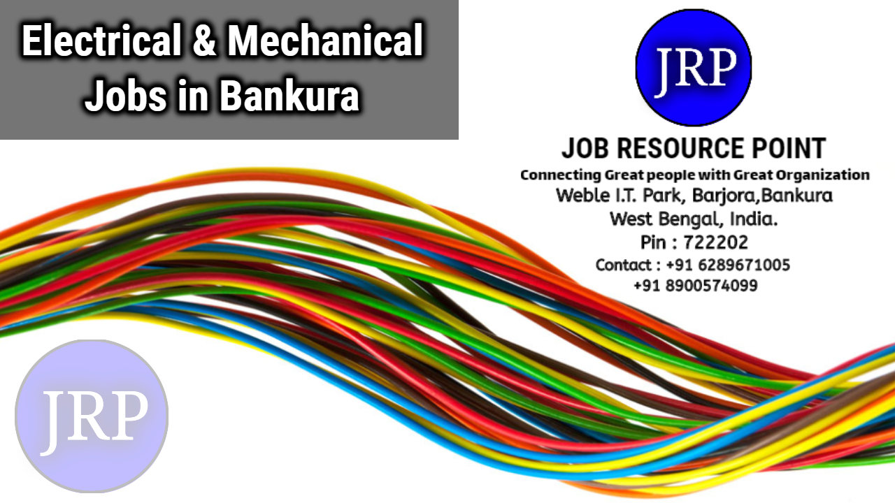 Electrical & Mechanical jobs in Bankura - West Bengal - Job Resource Point