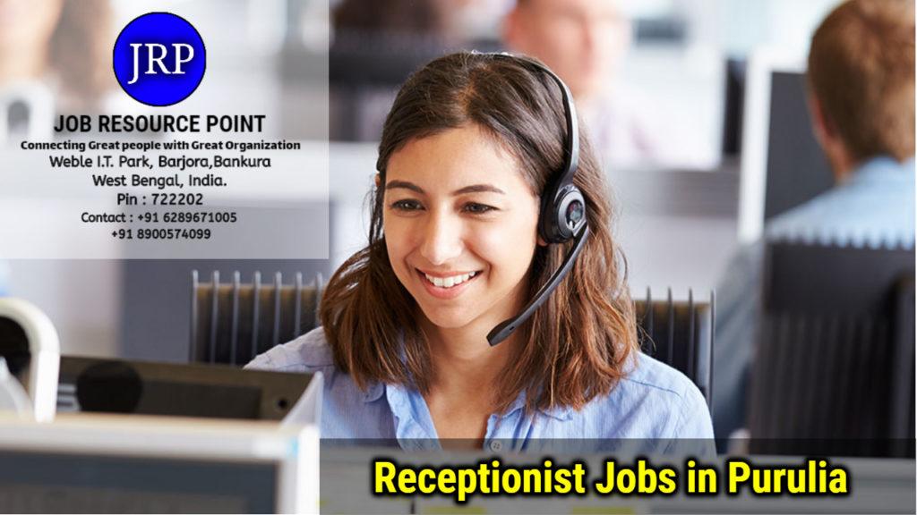 Receptionist Jobs in Raghunathpur, Purulia - West Bengal
