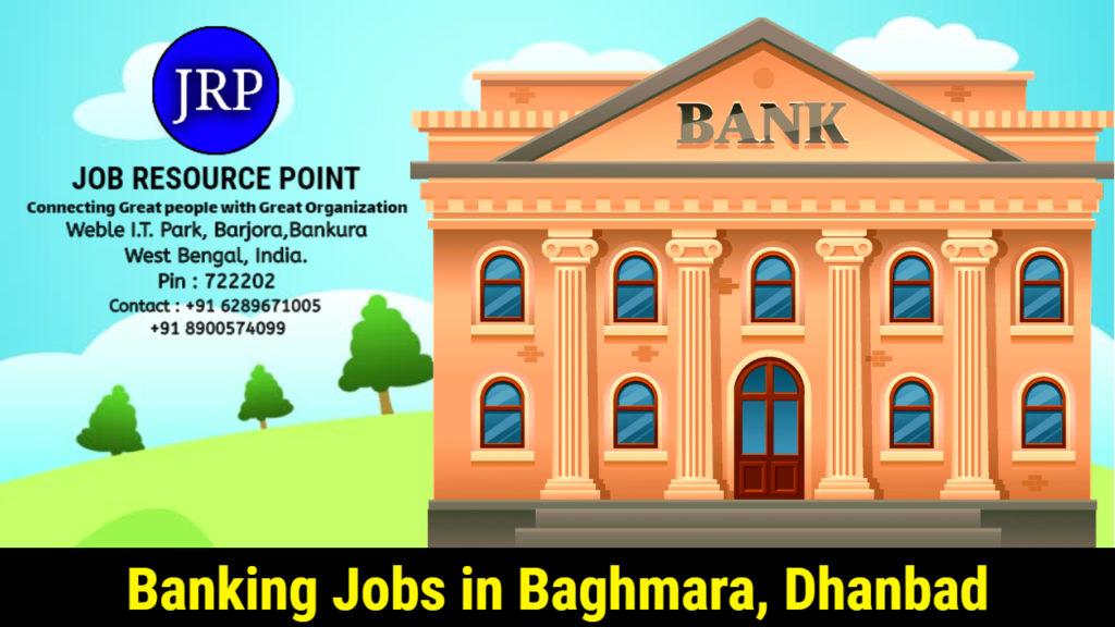 Banking Jobs in Baghmara, Dhanbad – West Bengal.