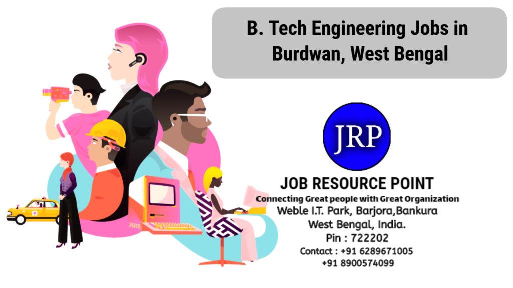 B.Tech Engineering Jobs in Burdwan, West Bengal