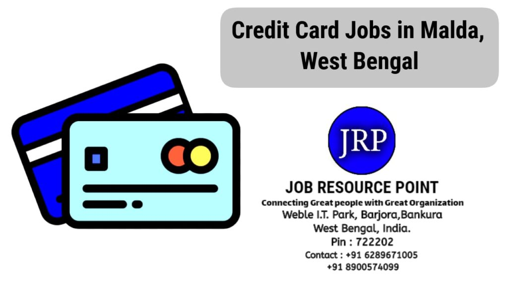 Credit Card Jobs in Malda – West Bengal