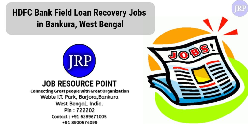 HDFC bank Field Loan Recovery Jobs in Bankura, West Bengal