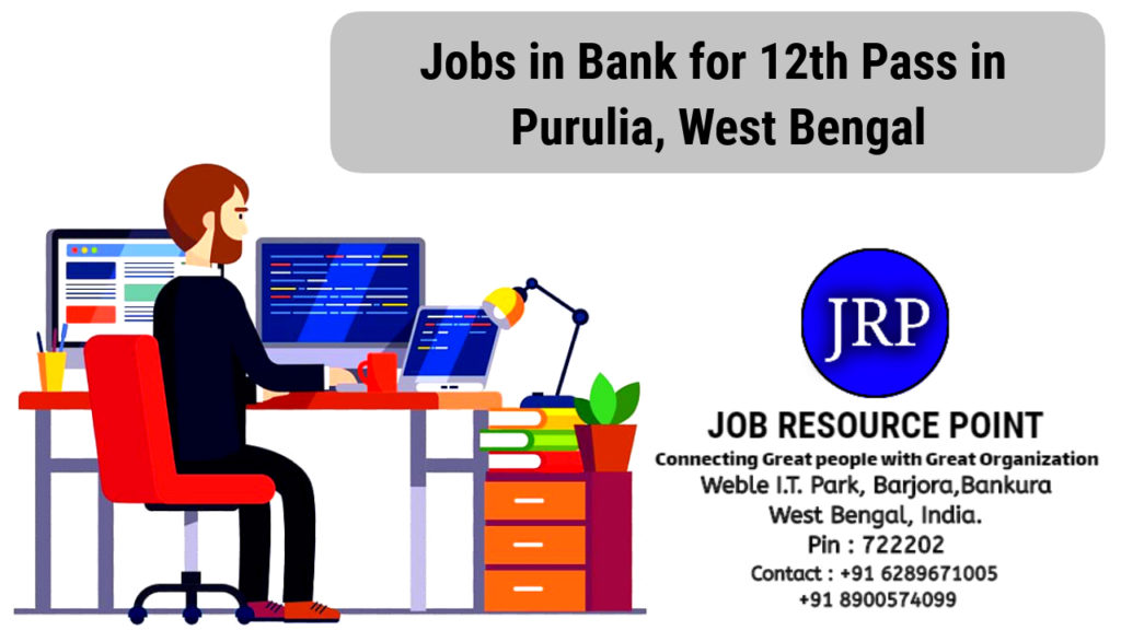 Jobs in Bank for 12th Pass in Purulia, West Bengal
