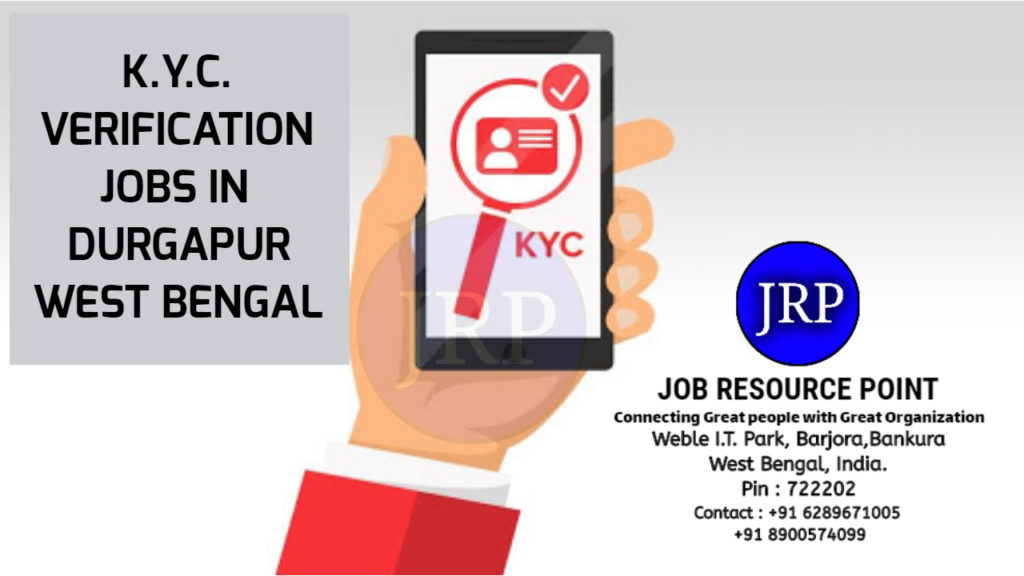 KYC Verification Jobs in Durgapur – West Bengal