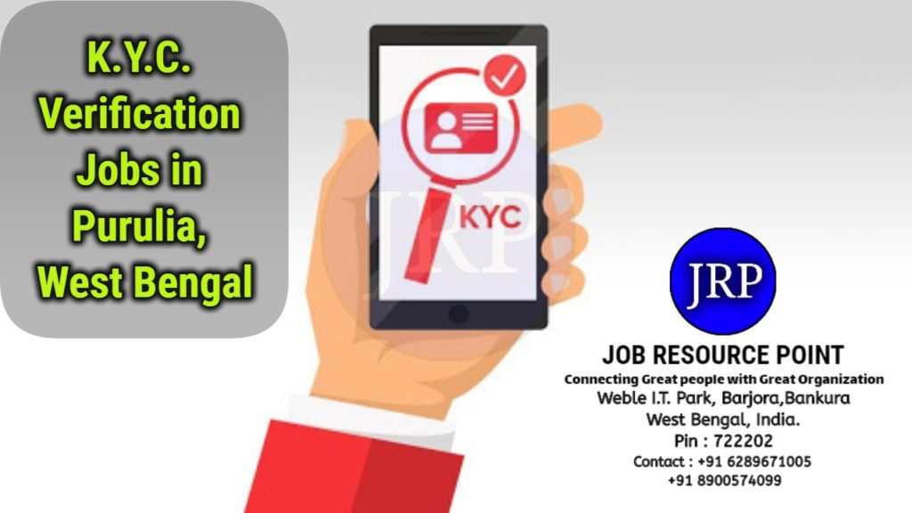 K.Y.C. Verification Jobs in Purulia – West Bengal