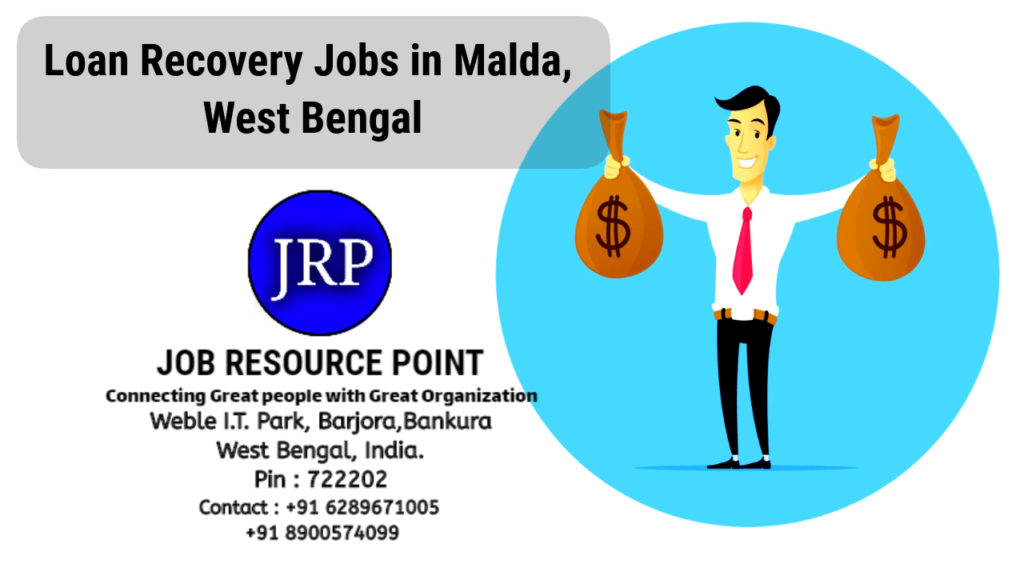 Loan Recovery Jobs in Malda – West Bengal