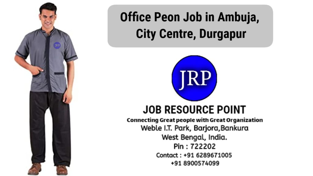 Office Peon Job in Ambuja, City Centre - Durgapur