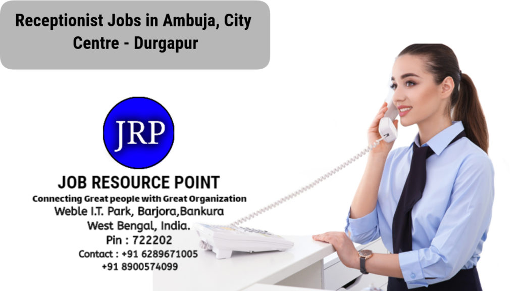 Receptionist Jobs in Ambuja, City Centre, Durgapur