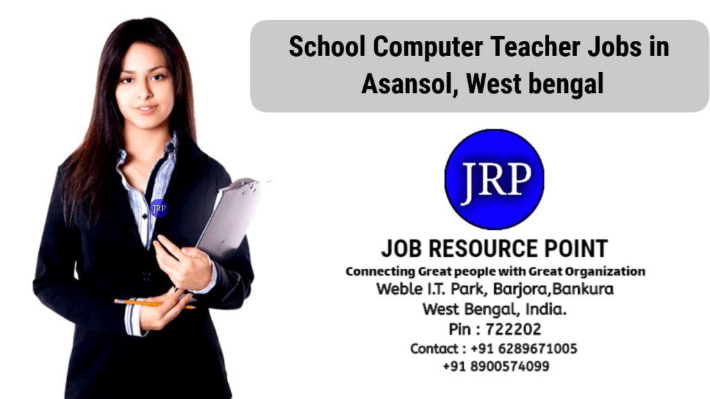 School Computer Teacher Jobs in Asansol, West Bengal