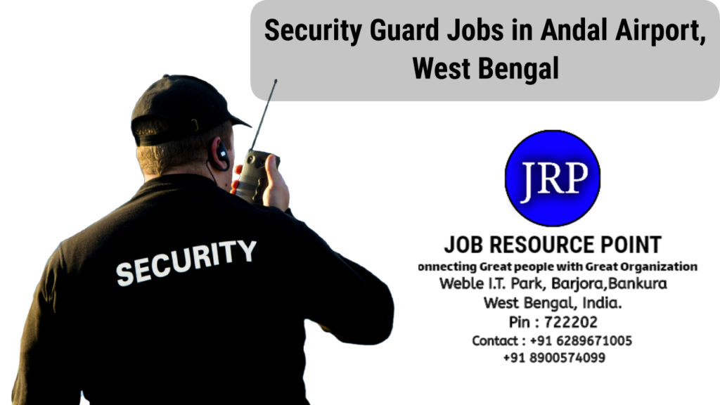 Security Guard Jobs in Andal Airport , West Bengal