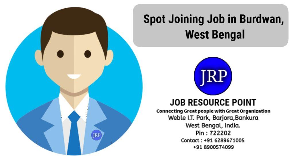 Spot Joining Job in Burdwan
