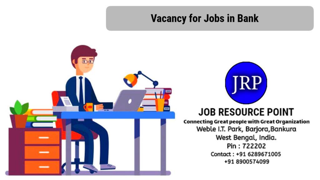 Vacancy for Jobs in Bank