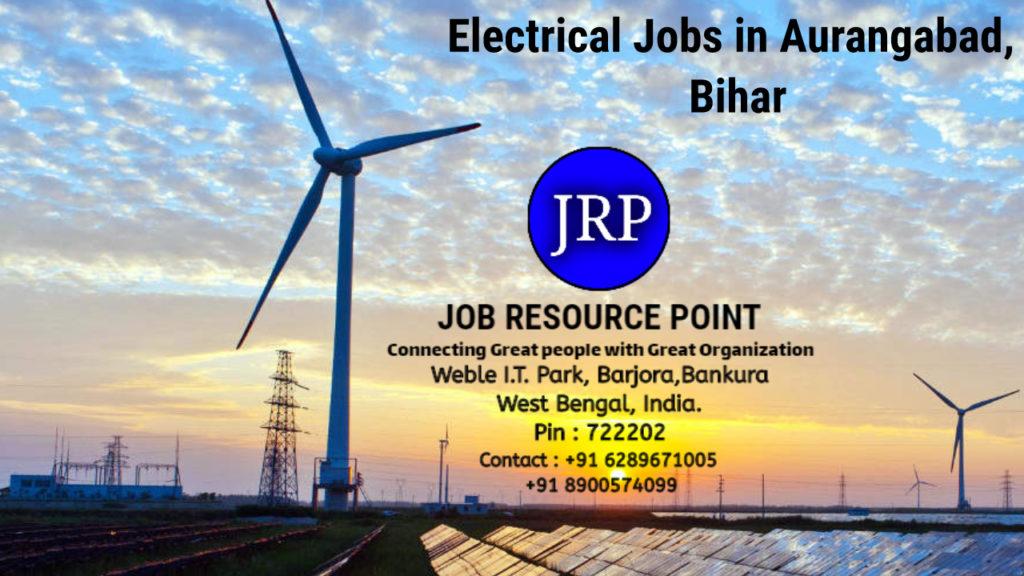 Electrical Jobs in Aurangabad, Bihar