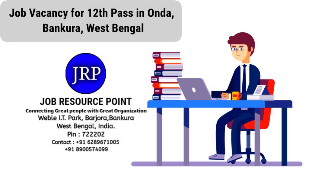 Job Vacancy for 12th Pass in Onda, Bankura - West Bengal