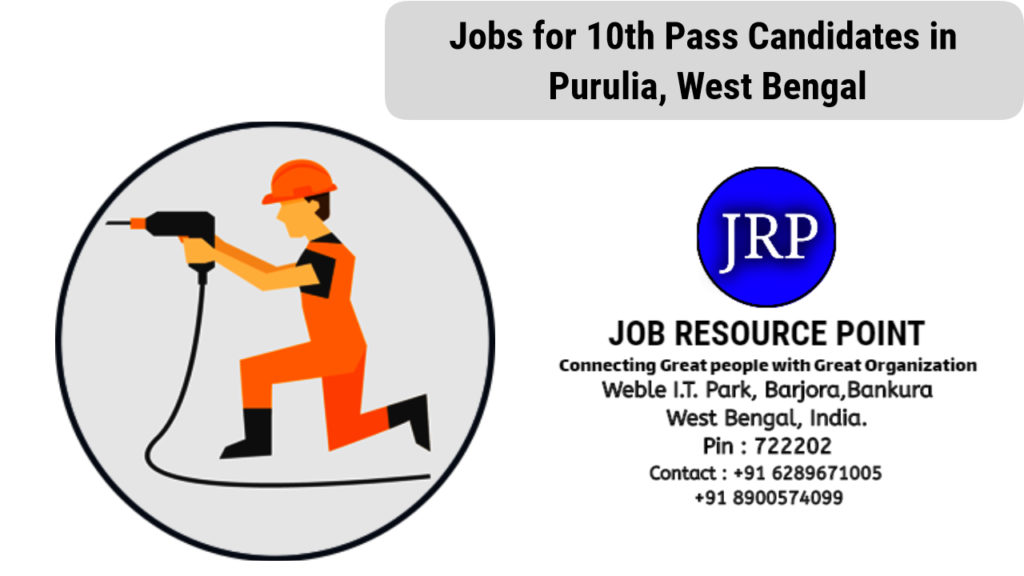 Jobs for 10th Pass Candidates in Purulia, West Bengal