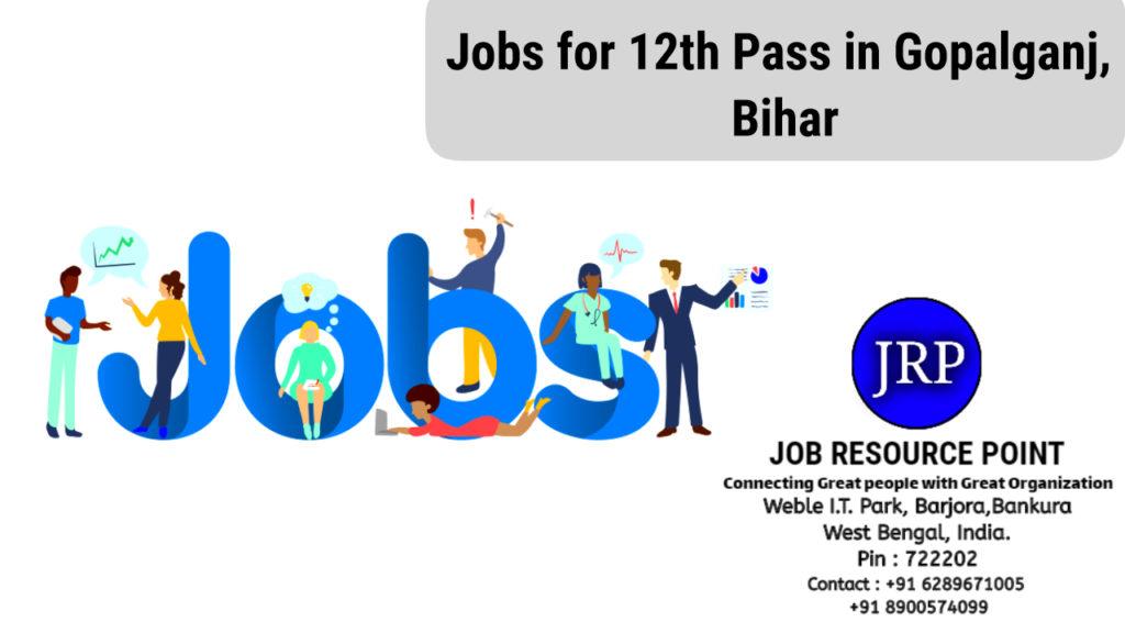 Jobs for 12th Pass in Gopalganj, Bihar