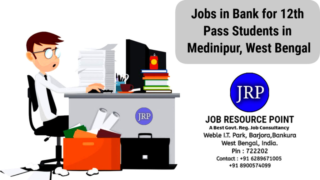 Jobs in Bank for 12th Pass Students in Medinipur, West Bengal