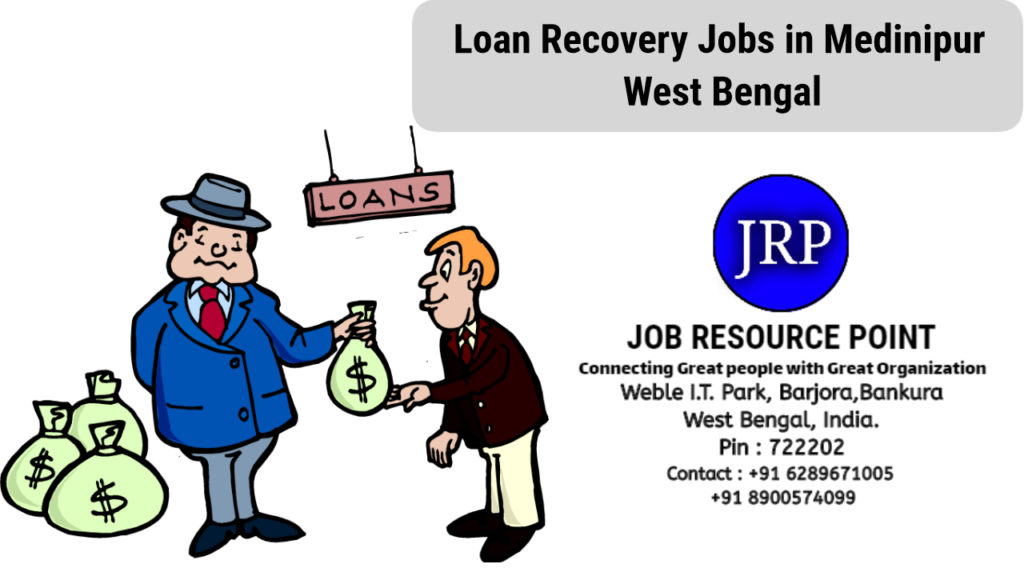 Loan Recovery Jobs in Medinipur, West Bengal