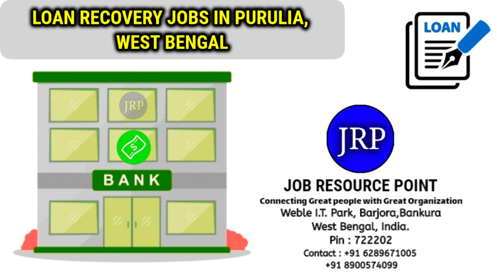 Loan Recovery Jobs in Purulia, West Bengal