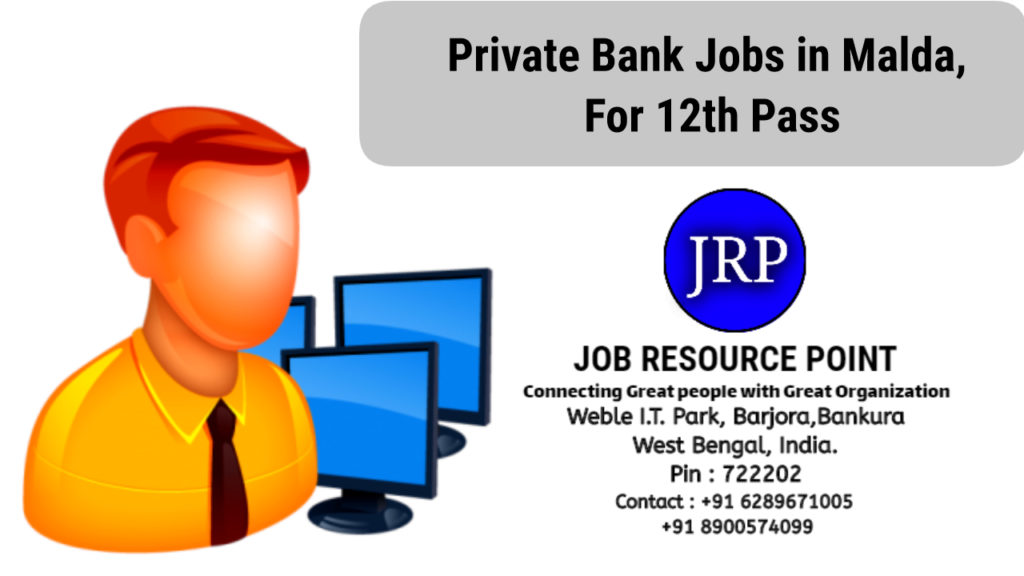 Private bank Jobs in Malda for 12th Pass, West Bengal
