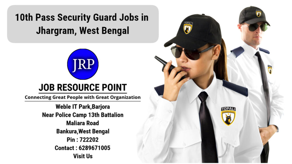 10th Pass Security Guard Jobs in Jhargram, West Bengal