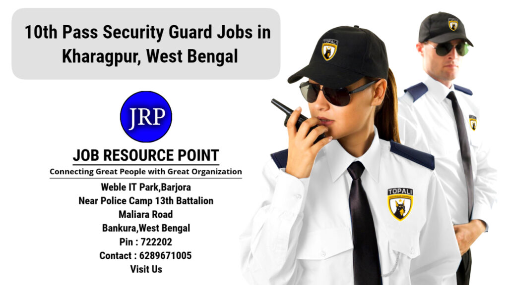 10th Pass Security Guard Jobs in Kharagpur, West Bengal