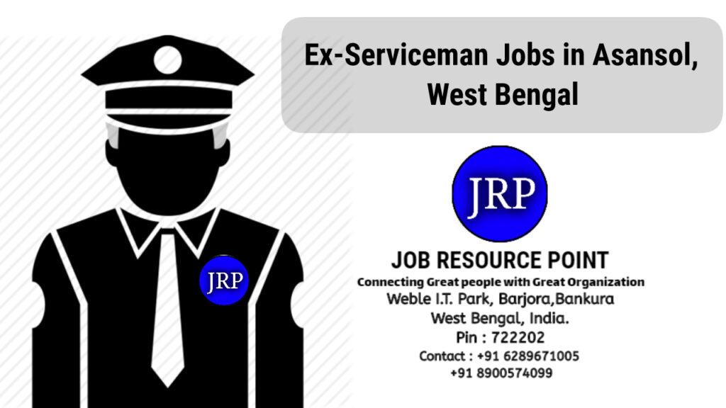 Ex-Serviceman Jobs in Asansol, West Bengal