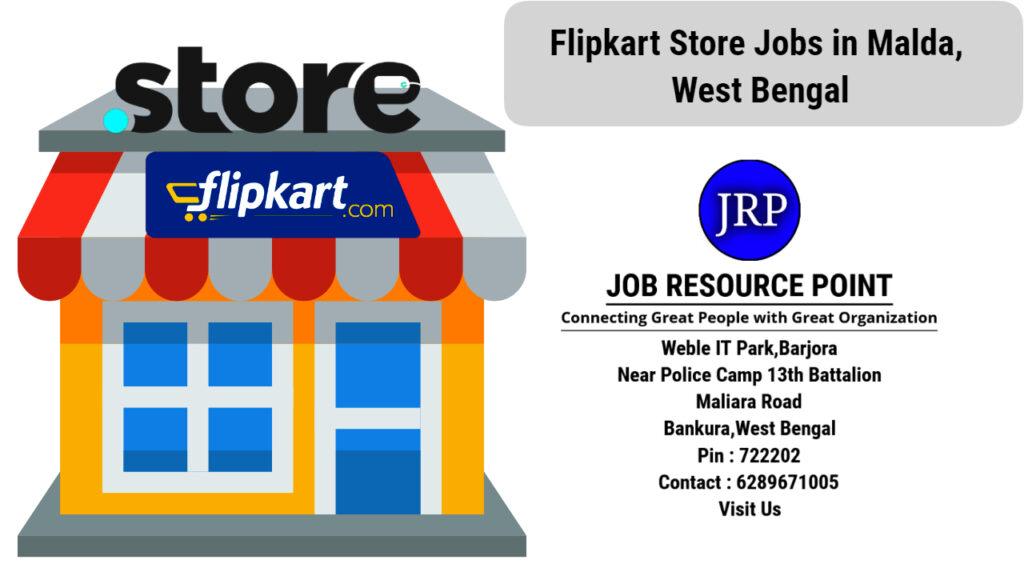 Flipkart Store Jobs in Malda, West Bengal