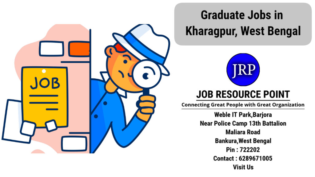 Graduate Jobs in Kharagpur, West Bengal