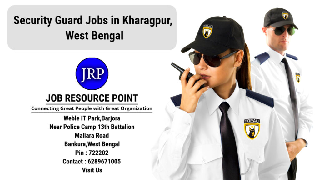 Security Guard Jobs in Kharagpur, West Bengal