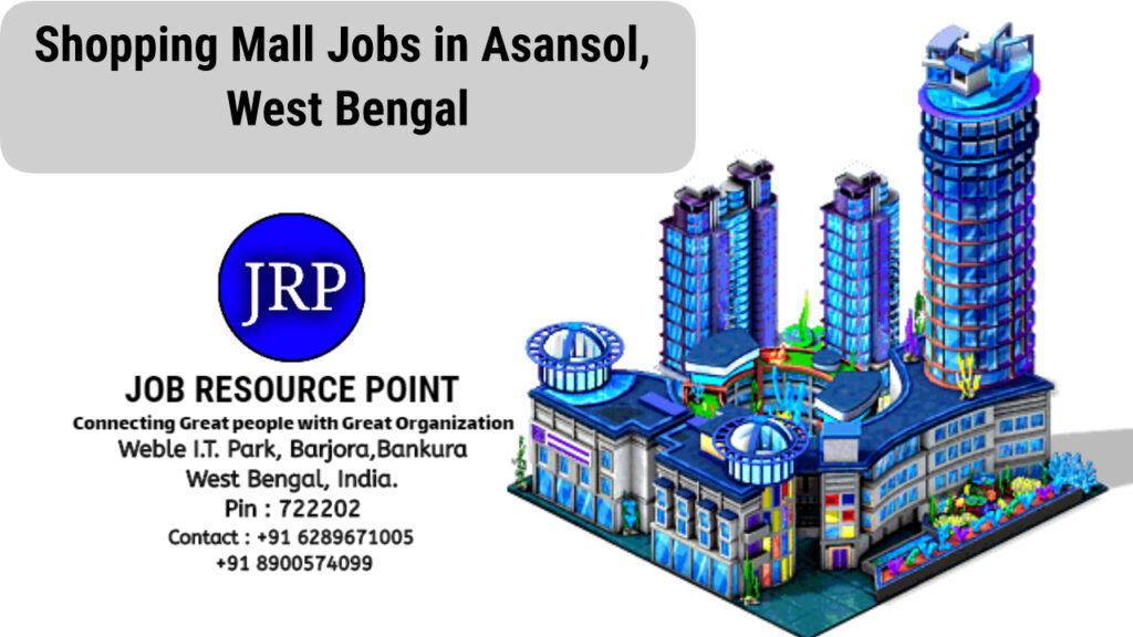 Shopping Mall Jobs in Asansol, West Bengal - Apply Now
