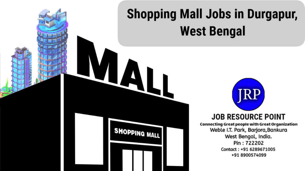 Shopping Mall Jobs in Durgapur, West Bengal
