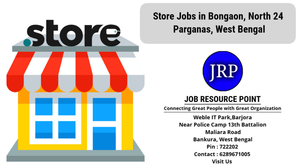 Store Jobs in Bongaon, North 24 Parganas, West Bengal