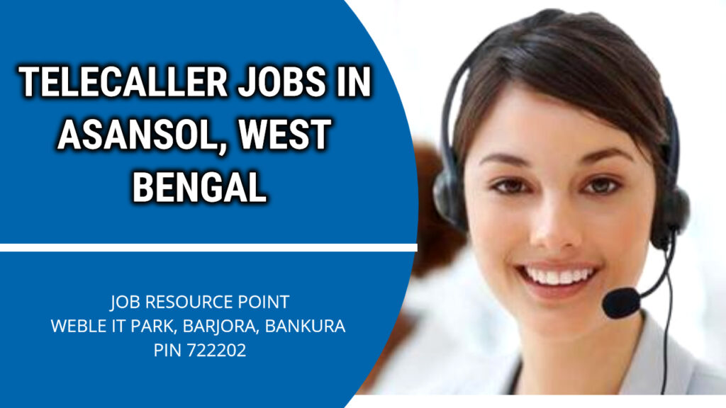 Telecaller Jobs in Asansol, West Bengal