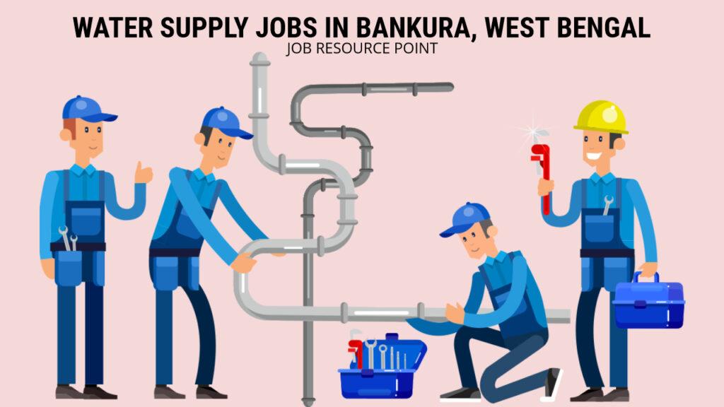 Water Supply Jobs in Bankura, West Bengal