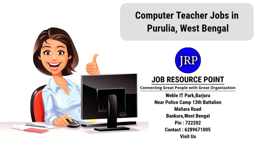Computer Teacher Jobs in Purulia – West Bengal - Apply Now