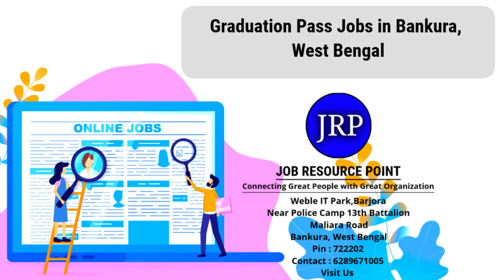 Graduation Pass Jobs in Bankura, West Bengal - Apply Now