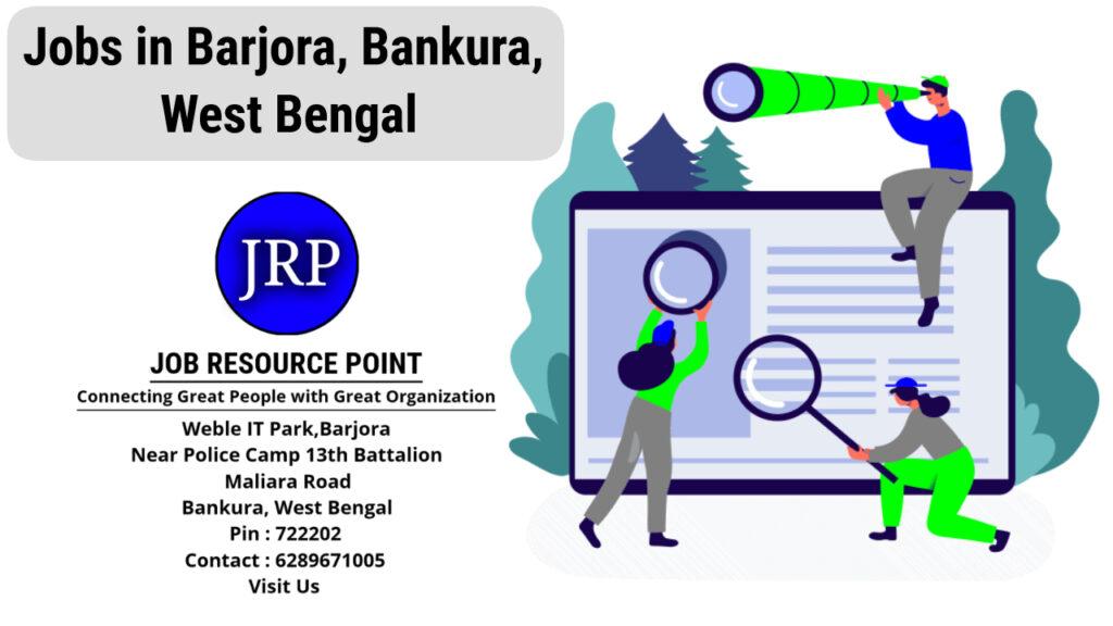 Jobs in Barjora, Bankura, West Bengal - Apply Now