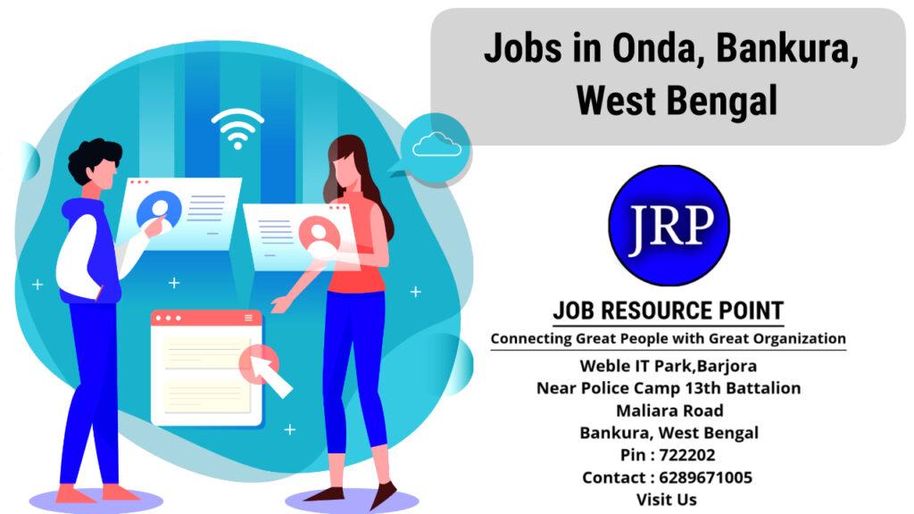 Jobs in Onda, Bankura, West Bengal - Apply Now