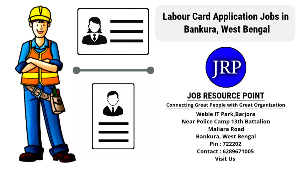 Labour Card Application Jobs in Bankura, West Bengal