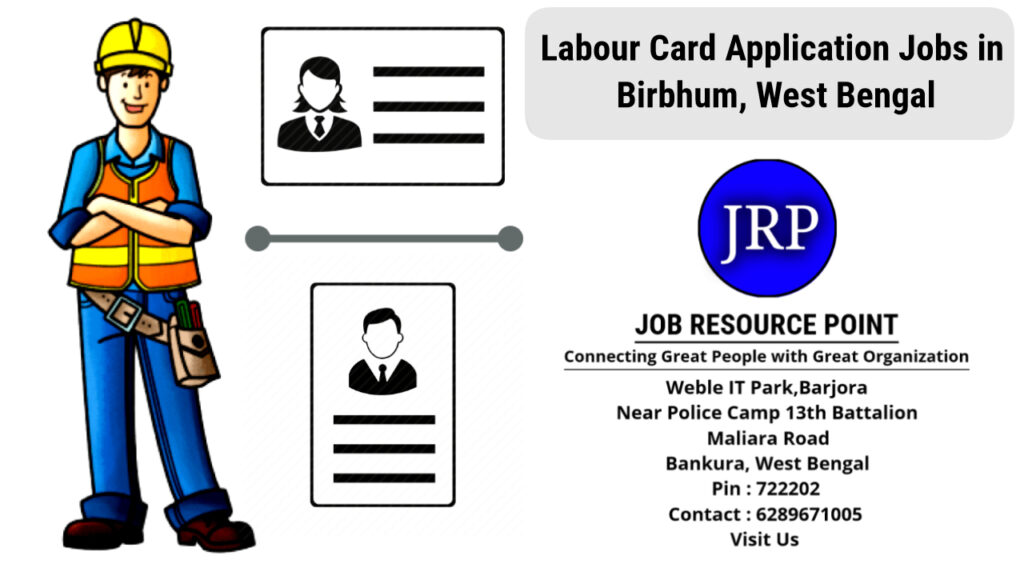 Labour Card Application Jobs in Birbhum, West Bengal - Apply Now