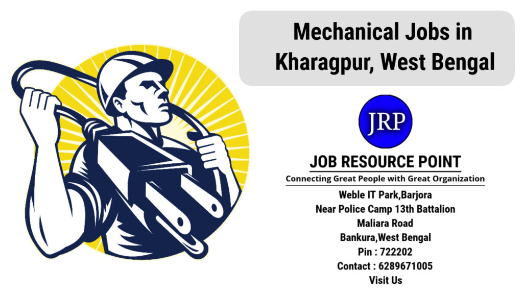 Mechanical Jobs in Kharagpur, West Bengal - Apply Now