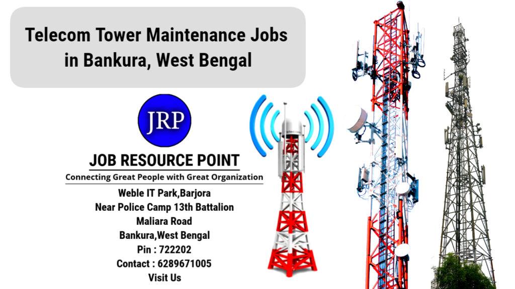 Telecom Tower Maintenance Jobs in Bankura – West Bengal