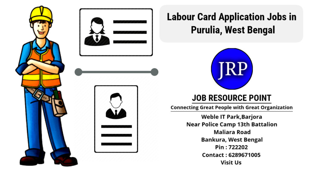 Labour Card Application Jobs in Purulia, West Bengal - Apply Now