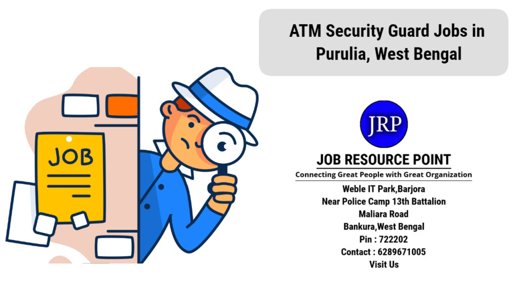 ATM Security Guard Jobs in Purulia, West Bengal - Apply Now