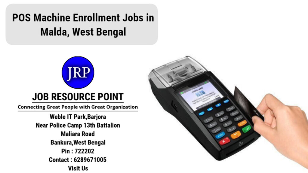 Banking Jobs for POS Machine Enrollment in Malda, West Bengal - Apply Now
