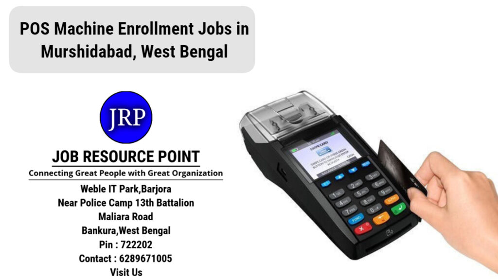 Banking Jobs for POS Machine Enrollment in Murshidabad, West Bengal - Apply Now