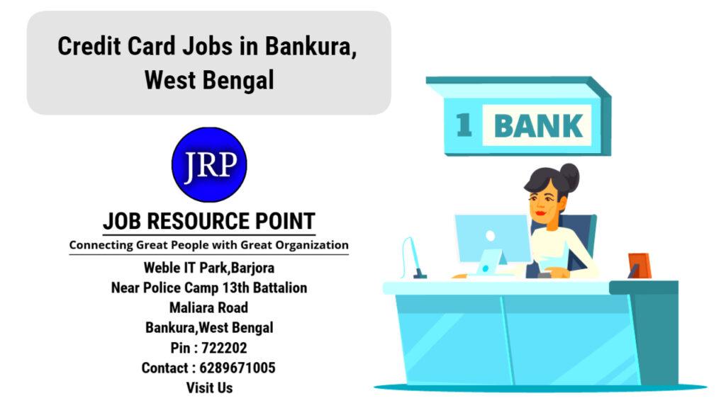 Credit Card Jobs in Bankura, West Bengal - Apply Now