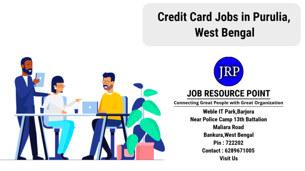 Credit Card Jobs in Purulia, West Bengal